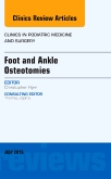 Foot and Ankle Osteotomies, An Issue of Clinics in Podiatric Medicine and Surgery