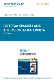 Spanish and the Medical Interview Elsevier eBook on Intel Education Study (Retail Access Card), 2nd Edition