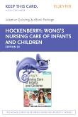 Wong's Nursing Care of Infants and Children - E-Book on VitalSource and Elsevier Adaptive Quizzing Package, 10th Edition