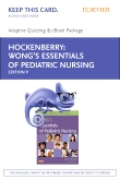 Wongs Essentials of Pediatric Nursing - E-Book on VitalSource and Elsevier Adaptive Quizzing Package