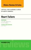 Heart Failure, An Issue of Critical Nursing Clinics