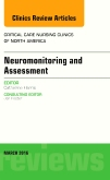 Neuromonitoring and Assessment, An Issue of Critical Care Nursing Clinics of North America, E-Book