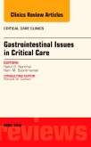 Gastrointestinal Issues in Critical Care, An Issue of Critical Care Clinics