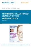 Illustrated Anatomy of the Head and Neck - Elsevier eBook on Intel Education Study (Retail Access Card), 5th Edition