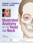 Illustrated Anatomy of the Head and Neck - Elsevier eBook on VitalSource, 5th Edition