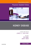 Kidney Disease, An Issue of Physician Assistant Clinics, E-Book