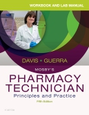 cover image - Workbook and Lab Manual for Mosby's Pharmacy Technician,5th Edition