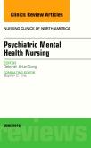 Psychiatric Mental Health Nursing, An Issue of Nursing Clinics of North America
