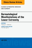 Dermatologic Manifestations of the Lower Extremity, An Issue of Clinics in Podiatric Medicine and Surgery