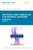 Core Curriculum for Maternal-Newborn Nursing – Elsevier eBook on Intel Education Study (Retail Access Card), 5th Edition