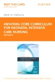 Core Curriculum for Neonatal Intensive Care Nursing - Elsevier eBook on VitalSource (Retail Access Card), 5th Edition