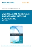 Core Curriculum for Neonatal Intensive Care Nursing - Elsevier eBook on Intel Education Study (Retail Access Card), 5th Edition