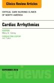 Cardiac Arrhythmias, An Issue of Critical Care Nursing Clinics of North America