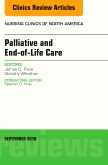 Palliative and End-of-Life Care, An Issue of Nursing Clinics of North America, E-Book