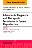 cover image - Advances in Diagnostic and Therapeutic Techniques in Equine Reproduction, An Issue of Veterinary Clinics of North America: Equine Practice