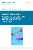 Saunders Guide to Success in Nursing School, 2016-2017 - Elsevier eBook on Kno (Retail Access Card), 12th Edition