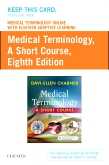 cover image - Medical Terminology Online with Elsevier Adaptive Learning for Medical Terminology: A Short Course (Access Card),8th Edition