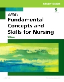 Study Guide for deWits Fundamental Concepts and Skills for Nursing