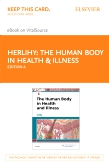 cover image - The Human Body in Health & Illness - Elsevier E-Book on VitalSource (Retail Access Card),6th Edition