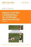cover image - Slatter's Fundamentals of Veterinary Ophthalmology - Elsevier eBook on VitalSource (Retail Access Card),6th Edition