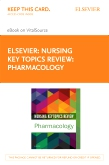 cover image - Nursing Key Topics Review: Pharmacology - Elsevier eBook on VitalSource (Retail Access Card)