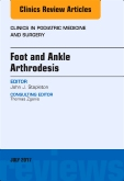 Foot and Ankle Arthrodesis, An Issue of Clinics in Podiatric Medicine and Surgery