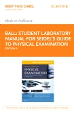 cover image - Student Laboratory Manual for Seidel's Guide to Physical Examination - Elsevier eBook on VitalSource (Retail Access Card),9th Edition