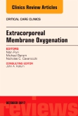 Extracorporeal Membrane Oxygenation (ECMO), An Issue of Critical Care Clinics