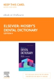 cover image - Mosby's Dental Dictionary Elsevier eBook on VitalSource (Retail Access Card),4th Edition