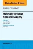 Minimally Invasive Neonatal Surgery, An Issue of Clinics in Perinatology