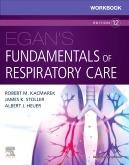 Workbook for Egans Fundamentals of Respiratory Care