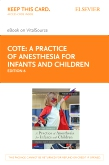 cover image - A Practice of Anesthesia for Infants and Children Elsevier eBook on VitalSource (Retail Access Card),6th Edition