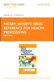 cover image - Mosby's Drug Reference for Health Professions - Elsevier eBook on VitalSource (Retail Access Card),6th Edition