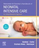 Merenstein & Gardners Handbook of Neonatal Intensive Care