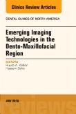 Emerging Imaging Technologies in Dento-Maxillofacial Region, An Issue of Dental Clinics of North America