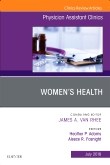 Womens Health, An Issue of Physician Assistant Clinics