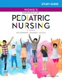 Study Guide for Wongs Essentials of Pediatric Nursing