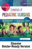 Wongs Essentials of Pediatric Nursing - Binder Ready
