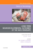 Long-Term Neurodevelopmental Outcomes of the NICU Graduate, An Issue of Clinics in Perinatology E-Book