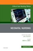 Neonatal Nursing, An Issue of Critical Care Nursing Clinics of North America