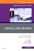 Critical Care Medicine, An Issue of Physician Assistant Clinics