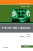 Evidence Based Dentistry, An Issue of Dental Clinics of North America