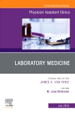 Laboratory Medicine, An Issue of Physician Assistant Clinics