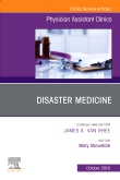 Disaster Medicine ,An Issue of Physician Assistant Clinics