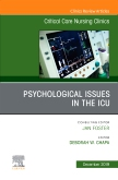 Psychologic Issues in the ICU, An Issue of Critical Care Nursing Clinics of North America