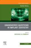 Unanswered Questions in Implant Dentistry, An Issue of Dental Clinics of North America