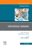 Orthopedic Nursing,An Issue of Nursing Clinics of North America