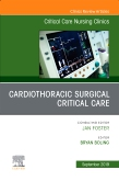 Cardiothoracic Surgical Critical Care, An Issue of Critical Care Nursing Clinics of North America
