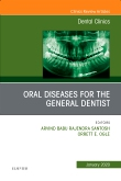 Oral Diseases for the General Dentist, An Issue of Dental Clinics of North America