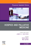 Hospice and Palliative Medicine, An Issue of Physician Assistant Clinics